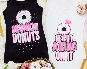 Funny Bachelorette Tank Tops | Drunkin Donuts & He Put a Ring On It | Black White and Neon Pink
