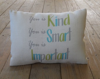Burlap Pillow, You is Kind, You is Smart, You is Important, Shabby Chic, INSERT INCLUDED