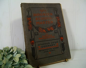 The Hoosier School-Master A Novel by Edward Eggleston Published by Orange Judd Company 1903 Antique Paperback Book Well Worn Handmade Book