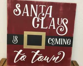 Santa Claus is Coming to Town wood sign - Santa's suit and metallic gold buckle