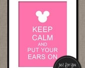 Minnie Mouse Inspired Printable Wall Art - Keep Calm and Put Your Ears On - Hot Pink - YOU PRINT (Digital File) 8x10 Sign Poster