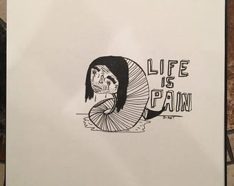 Life is Pain (original drawing)