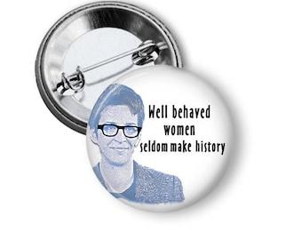 Rachel Maddow Pin Well Behaved Women Seldom Make History Button Feminist Pin