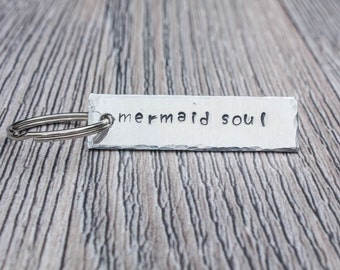 Mermaid Soul Hand Stamped Keychain,  Aluminum Keychain, Personalized Gift For Her or Him, Inspirational Gift, Accessory Gift, Postive