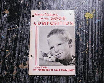 Better Pictures Through Good Composition Book 1966