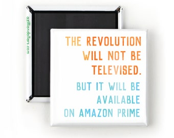 Funny Magnet; The Revolution Will Not Be Televised; But It Will Be Available on Amazon Prime; Funny Sarcastic Quotes; Gil Scott-Heron