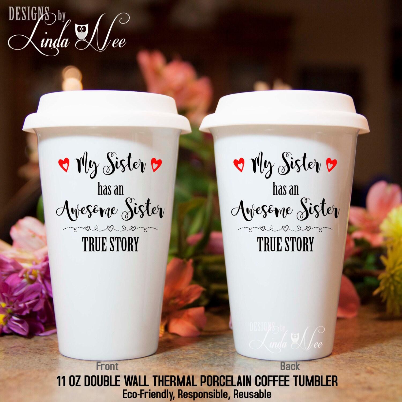 Travel Ceramic Coffee Tumbler Mug Personalized Sister Mug