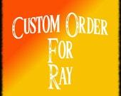 Custom Order For Ray
