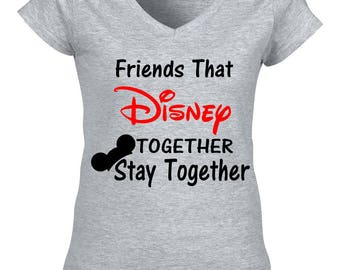 Friends That Disney Together Stay Together Shirt