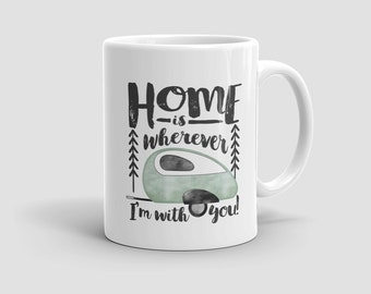 Home is wherever I'm with you • Mug • teardrop trailer watercolor illustration • Mint Grey Black • Adventure Gift