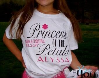 flower girl shirt; Princess of the petals;  flower girl dress; wedding; custom wedding clothing; wedding party shirts; novelty; flower girl