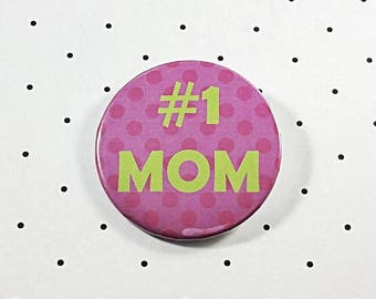 """Number One Mom 2.25"""" Pin Back Button, #1 Mom, Mother's Day Gift, Mom Pin, Mom Button, Mother's Day Pin, Mother's Day Button, Gift's for Mom"""