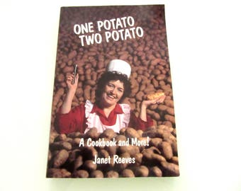One Potato Two Potato A Cookbook & More by Janet Reeves A Comprehensive Guide to Everything Potatoes