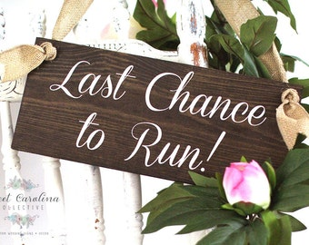 Ring Bearer Sign - Ceremony Sign - Last Chance to Run - Funny Wedding Sign - Wooden Wedding Sign - Wedding Decor - WS-8