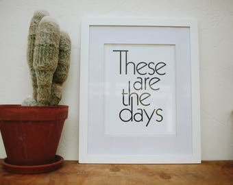 These are the days, Letterpress Print, by The Bee & The Fox