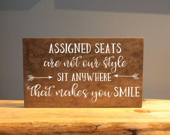 Assigned seats are not our style sit anywhere that makes you smile wedding sign 10x20