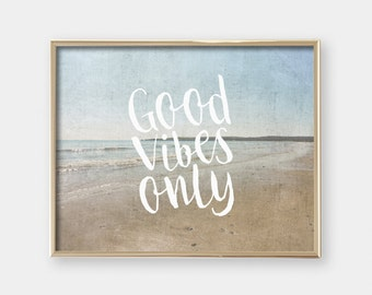 Good vibes only - Printable Wall Art Print - Inspirational Quote - Beach scene - Horizontal - Landscape - Graduation gift - SKU:7145