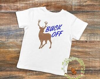 Buck Off Tee / Buck Tee / Deer Tee / Hunting Tee / Buck TShirt / Deer TShirt / Adult Tee / Hunting TShirt / Buck Off TShirt