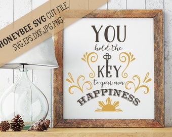 You Hold The Key To Your Own Happiness svg Happiness svg, Key svg, Country svg, Country decor svg Silhouette svg Cricut svg eps dxf jpg