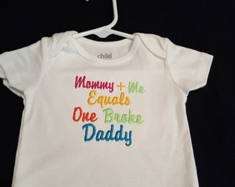 Mommy + Me Equals One Broke Daddy Embroidered Bodysuit