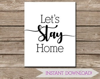 Let's Stay Home Wall Art - Digital Download - Printable Art - 11x14 inches - Modern Style - Trendy - Living Room Art - Black and White