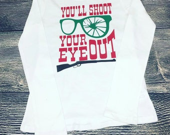 You'll Shoot Your Eye Out - T-shirt