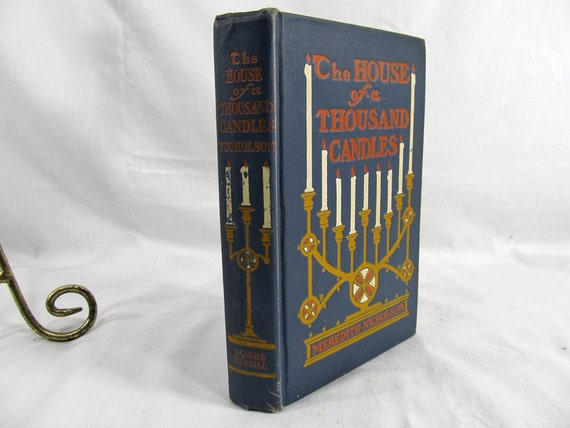 The House of a Thousand Candles By Meredith Nicholson, Ilustrated by Howard Chandler Christy Bobbs-Merrill 1905 Hardcover First Edition