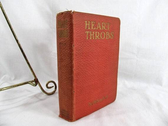 Heart Throbs, Volume II: (The Old Scrap Book) in Prose and Verse Dear to the American People National Magazine Chapple (1911) Hardcover