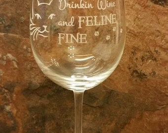 Drinking Wine and Feline Fine Glass Stemless or Stemmed Cat Lover Gift Cat Owner Cat Lady