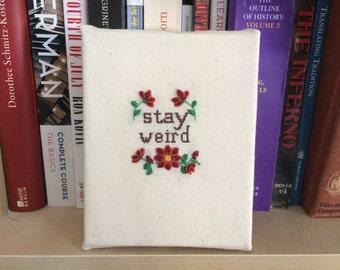 Stay Weird Cross Stitch