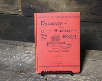 Antique Dynamos and Electric Motors by Edward Trevert 1914