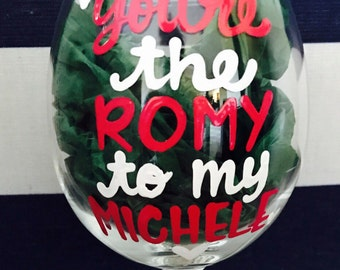 Romy to my Michele wine glass- best friends gift- bff- besties- wedding shower-bridal shower-coffee mug romy and michele high school reunion