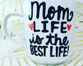 Mom life is the best life- Mother's Day coffee mug I love mom mothers are amazing- Coffee mugs for mom- valentine's day mug- gifts for mom-