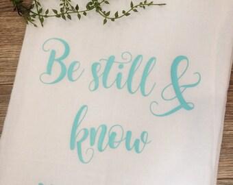 Be Still & Know Tea Towel