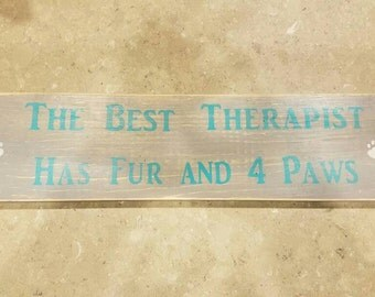 """Paws and Wine """"The Best Therapist has Fur and Four Paws"""" - wooden sign"""