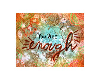 You are Enough, Positive Affirmation Art, Inspirational Quote Art, Bohemian Wall Art, Boho Print, Motivational Print, Beautiful Art Print