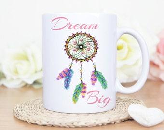 Dream Big Mug. Coffee Cup. Tea Drinkers Gift. Coffee Lovers Gift. Motivation Mug. Inspirational Mug. Dreamcatcher Mug. Dreamcatcher Gift.