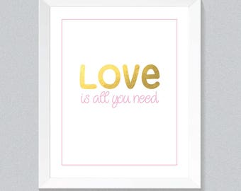 Pink and gold foil - All you need is love digital print 8x10