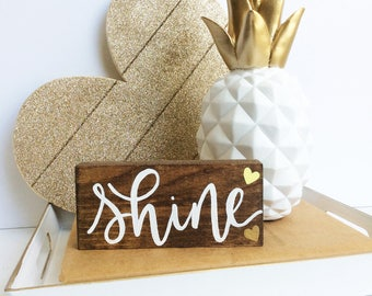 Shine Wood Sign, Hand Painted Wood Sign, Inspirational Sign, Hand Lettering, Shine Your Light, Nursery Decor, Office, Mini Sign, Home Decor