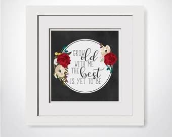 Grow Old With Me The Best Is Yet To Be|Wedding Printable|Anniversary Gift For Her|Grow Old With Me Sign Instant Download|Living Room Art