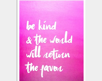 Be Kind & the World Will Return the Favor - Inspirational Print - Wall Decor - Motivational Print - Black and White - Typography