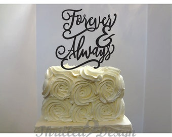 8 inch Forever & Always Cake Topper - Wedding, Anniversary, Party, Cake Decoration