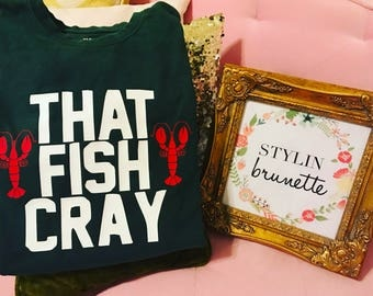 That Fish Cray Shirt