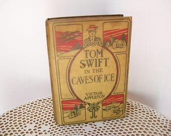 1911 Tom Swift in the CAVES of ICE Victor Appleton Hardcover Antique Boys Library
