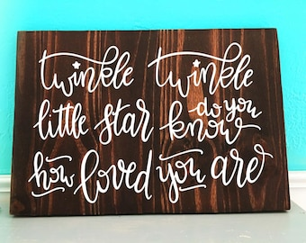 Twinkle Twinkle Little Star, Do You Know How Loved You Are | Nursery | Hand Lettered Wooden Sign