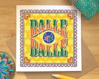 Balle Balle, Hooray, Celebrations, Blank Card, Any Occasion, Birthday, Anniversary, Wedding, Graduation Fun, Indian Truck Art Inspired, Desi