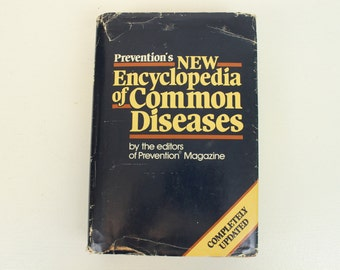 Prevention's Encyclopedia of Common Diseases, by the Editors of Prevention Magazine, Completely Updated, Rodale Press, 1984, Hardcover