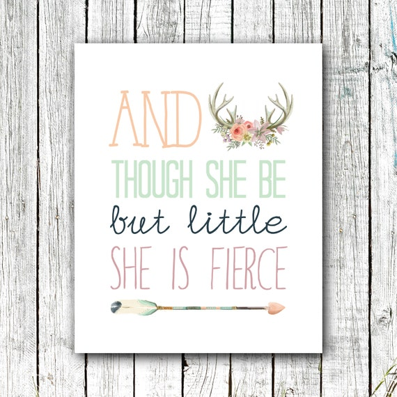 Nursery Wall Art, And Though she be but Little she is Fierce, Baby Girl, Digital Download Size 8x10 #303