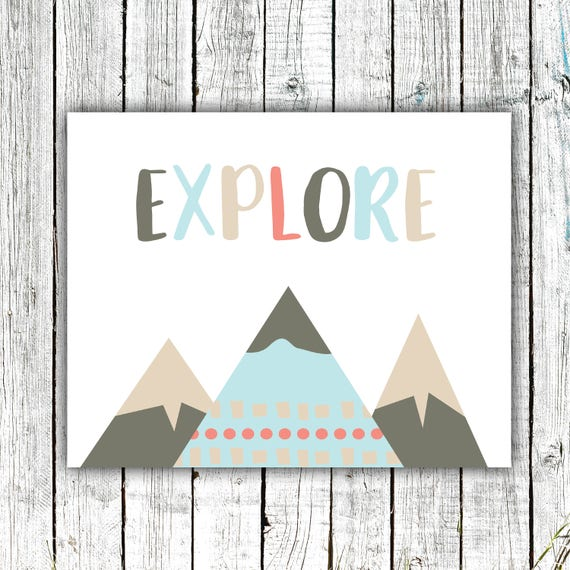 Nursery Art Printable, Explore, Adventure, Mountains, Baby Boy, Outdoors, Digital Download Size 8x10 #619