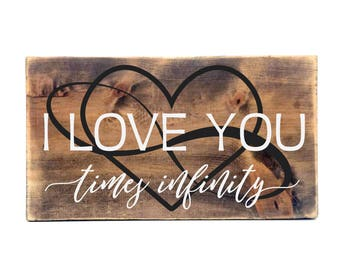 I love you times infinity Wood Sign- Primitive Rustic Home Decor, Anniversary Gift for Her, Infinity Symbol Heart, Dorm Room, Love Quote